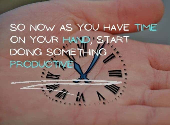 Use This Time Productively
