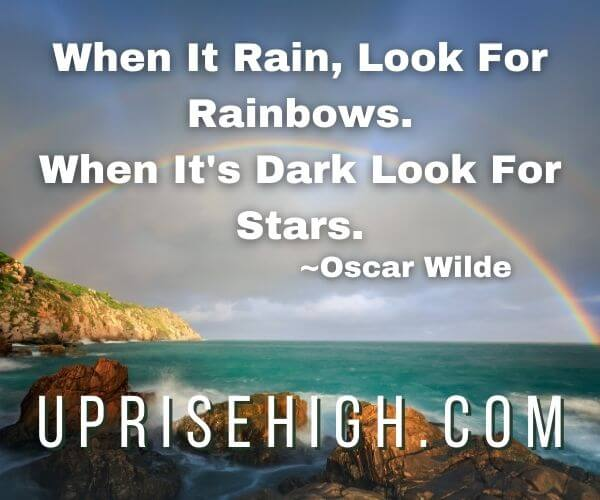 """Oscar Wilde-Optimism Quote-""""When-it-rain-look-for-rainbows-when-it's-dark-look-for-stars"""""""