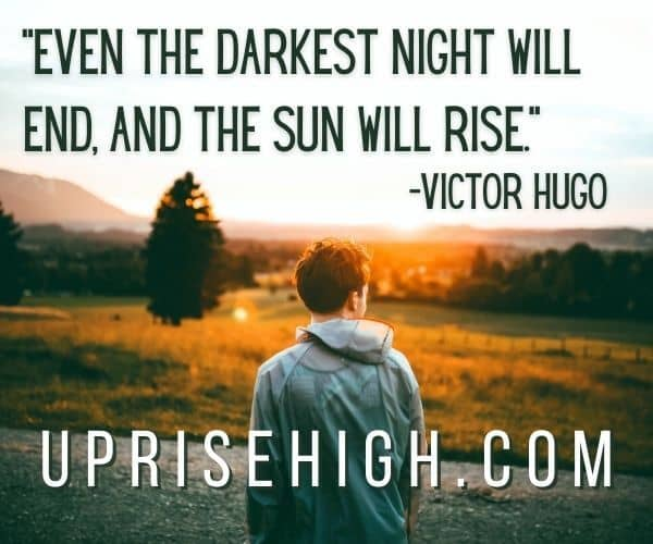 """Victor Hugo-Optimism Quote-""""Even the darkest night will end, and the sun will rise."""""""