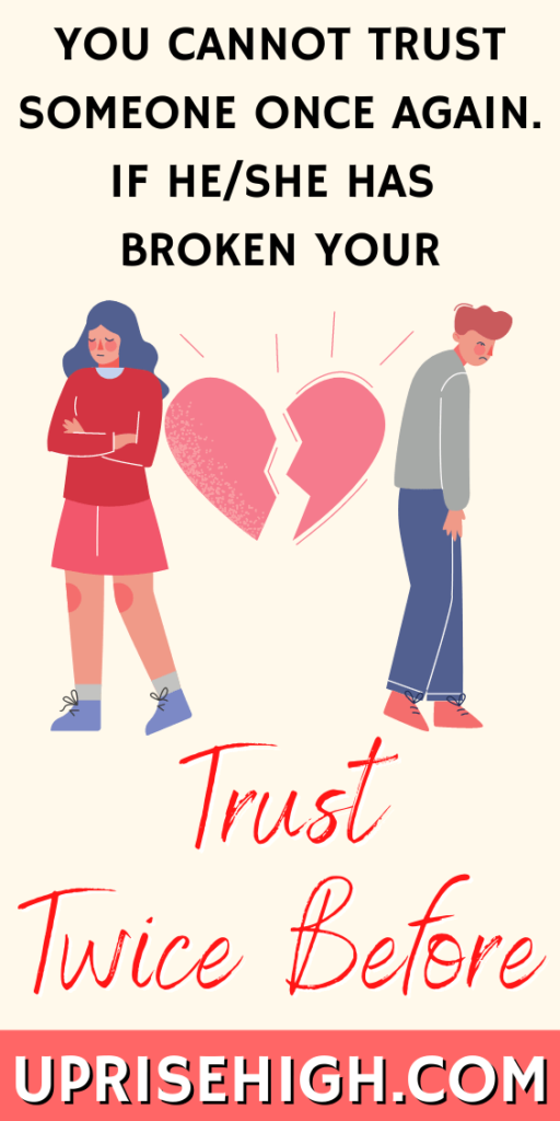 """""""You cannot trust someone once again if he/she has broken your trust twice before."""" Trust in a Relationship Quote by Varun Pahwa"""