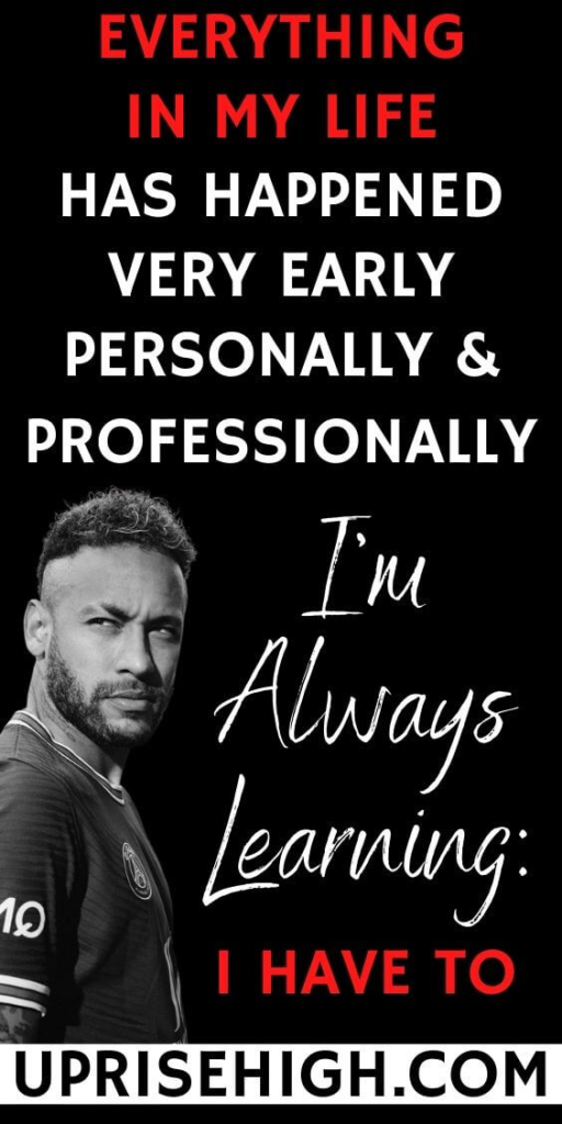 Neymar Quote about Life